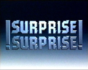The title sequence from the original Surprise! Surprise!