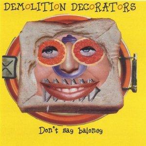 The Demolition Decorators' online album Don't Say Baloney