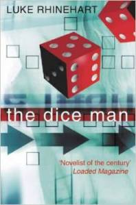 In The Dice Man, you get six life choices
