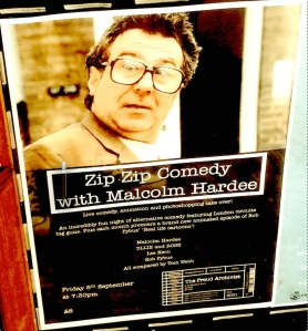 Malcolm Hardee died in 2005... Headlined a show in 2014