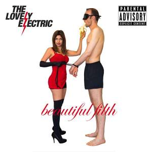 Beautiful Filth by The Lovely Electric - do not try this at home