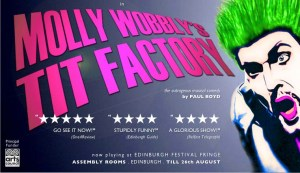 Molly Wobbly's wonderful Tit Factory at the 2012 Edinburgh Fringe