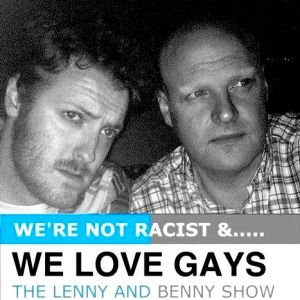 We're Not Racist and We Love Gays