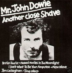 An early John Dowie album by the young tearaway