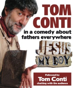 Tom Conti starred in John Dowie's Jesus, My Boy