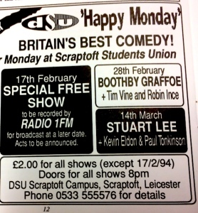 In the first Programme in 1994, De Montfort Students' Union managed to mis-spell Stewart Lee's name
